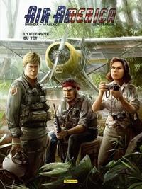 Wallace et Patrice Buendia - Air America - tome 2 - L'offensive du Têt 2/2.
