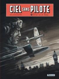 Wallace et Stéphan Agosto - Ciel sans pilote Tome 1 : Terreur sur la Tamise.