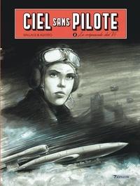 Wallace - Ciel sans pilote Tome 2 : Le crépuscule des V1 - Avec 1 ex-libris.
