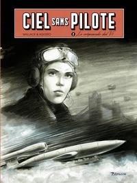 Wallace et Agosto Stephan - Ciel sans pilote - tome 2 - Le crépuscule des V1.