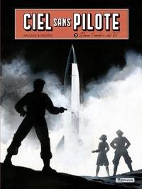Wallace et Stéphan Agosto - Ciel sans pilote - Tome 3 - Dans l'ombre du V2 T3/3.