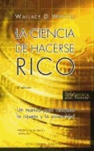 Wallace D. Wattles - La Ciencia de Hacerse Rico.