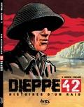 Wallace et Stéphan Agosto - Dieppe 42, histoires d'un raid - Opération Jubilee.