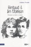 Wallace Fowlie - Rimbaud et Jim Morrison - Portrait du poète en rebelle.
