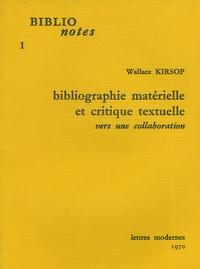 Wallace Kirsop - Bibliographie matérielle et critique textuelle - Vers une collaboration.