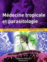 Wallace Peters et Geoffrey Pasvol - Médecine tropicale et parasitologie.