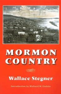 Wallace Steigner - Mormon country.