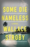 Wallace Stroby - Some Die Nameless - A stylish and tense thriller.