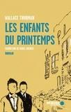 Wallace Thurman et Daniel Grenier - Les enfants du printemps.