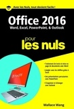Wallace Wang - Office 2016 pour les nuls.