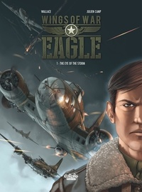 Wallace et Camp Julien - Wings of War Eagle - Volume 1 - The Eye of the Storm.