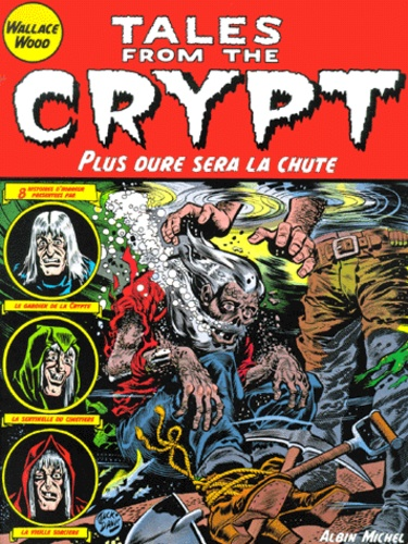 Wallace Wood - Tales from the Crypt Tome 9 : Plus dure sera la chute.