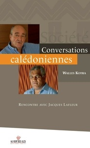 Walles Kotra - Conversations calédoniennes - Rencontre avec Jacques Lafleur.