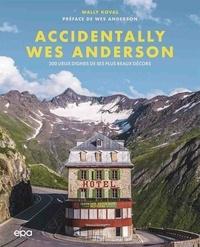 Wally Koval - Accidentally Wes Anderson - 200 lieux dignes de ses plus beaux décors.