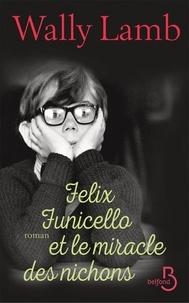 Wally Lamb - Felix Funicello et le miracle des nichons.