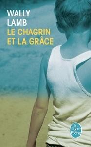 Wally Lamb - Le Chagrin et la Grâce.