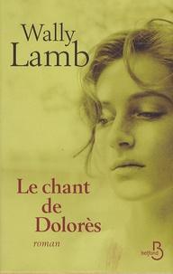 Wally Lamb - Le chant de Dolorès.