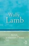 Wally Lamb - Nous sommes l'eau.