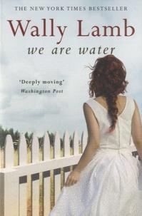 Wally Lamb - We are Water.