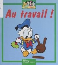 Walt Disney - Au travail !.