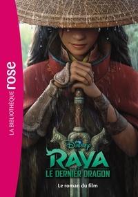Walt Disney - Bibliothèque Disney - Raya et le dernier dragon - Le roman du film.