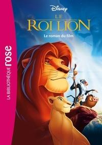 Walt Disney company - Bibliothèque Disney - Le Roi Lion - Le roman du film.