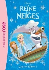 Walt Disney company - La Reine des Neiges 10 - Cap sur Eldora !.