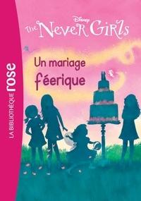 Walt Disney company - The Never Girls 05 - Un mariage féérique.