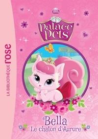 Walt Disney - Palace Pets 01 - Bella, le chaton d'Aurore.