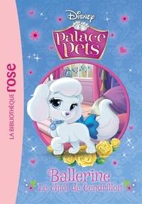 Walt Disney - Palace Pets 04 - Ballerine, le chiot de Cendrillon.