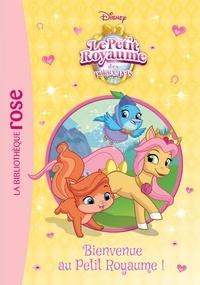 Walt Disney - Palace Pets 05 - Bienvenue au Petit Royaume !.