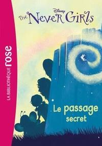Walt Disney - The Never Girls 02 - Le passage secret.