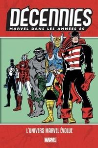 Walt Simonson et Louise Simonson - Décennies : Marvel dans les années 80 - Merveilleuses évolutions.