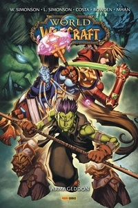 Walt Simonson et Louise Simonson - World of Warcraft Tome 4 : Armageddon.