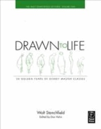 Walt Stanchfield - Drawn to Life: 10 Golden Years of Disney Master Classes - The Walt Stanchfield Lectures.