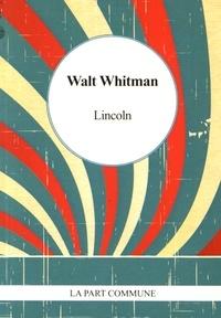 Walt Whitman - Lincoln.