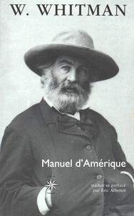Walt Whitman - Manuel d'Amérique suivi de Recueil.