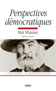 Walt Whitman - Perspectives démocratiques - Introduction, traduction et notes d'Auxeméry.