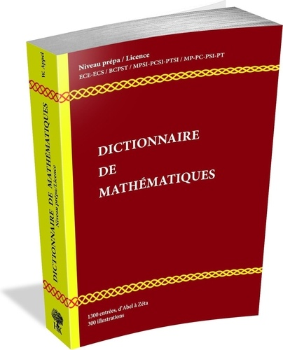 Dictionnaire de Mathématiques. Niveau Prépa / Licence L1-L2