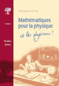 Walter Appel - Mathématiques pour la physique et les physiciens !.