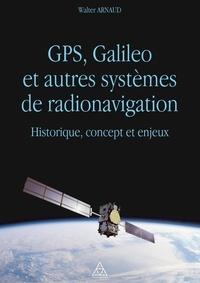 GPS, Galileo et autres systèmes de radionavigation - Historique, concept et enjeux.pdf
