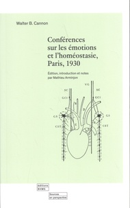 Walter B. Cannon - Conférences sur les émotions et l'homéostasie, Paris, 1930.