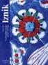 Walter B Denny - Iznik - La céramique turque et l'art ottoman.
