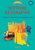 Walter Badier et Cédric Aymérial - Histoire Géographie CM1 - Cahier d'activités interdisciplinaires.