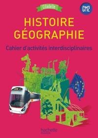 Walter Badier et Cédric Aymérial - Histoire-Géographie CM2 Cycle 3 Citadelle - Cahier d'activités interdisciplinaires.