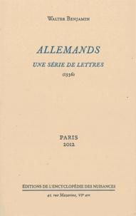 Walter Benjamin - Allemands - Une série de lettres (1936).