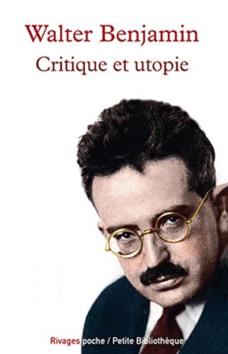 Walter Benjamin - Critique et utopie.