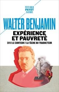 Walter Benjamin - Expérience et pauvreté - Suivi de Le conteur et La tâche du traducteur.