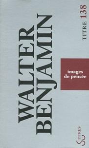 Walter Benjamin - Images de pensée.