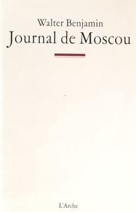 Walter Benjamin - Journal de Moscou.